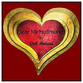 Dear Mr Hallmark ( Single Peoples' Valentines Lament)