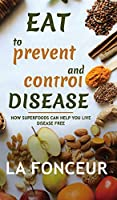 Eat to Prevent and Control Disease (Full Color Print)