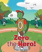 Zero the Hero!