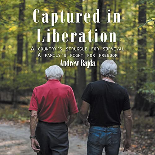 Captured in Liberation Audiobook By Andrew Bajda cover art