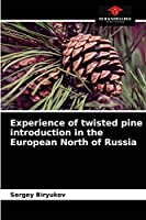 Experience of twisted pine introduction in the European North of Russia