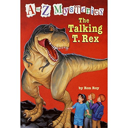 A to Z Mysteries: The Talking T. Rex                   By:                                                                                                                                 Ron Roy                               Narrated by:                                                                                                                                 David Pittu                      Length: 1 hr and 9 mins     22 ratings     Overall 4.6