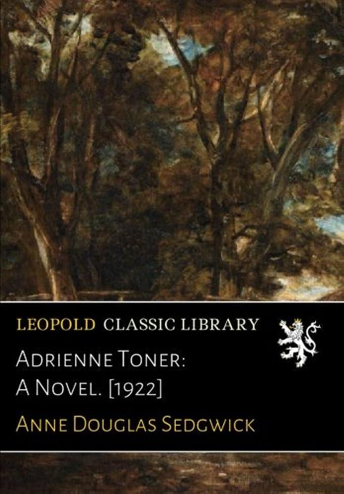 ジョブトリム北方Adrienne Toner: A Novel. [1922]