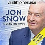 Jon Snow: Making the News cover art
