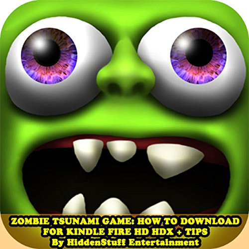 Zombie Tsunami Game: How to Download For Kindle Fire Hd Hdx + Tips audiobook cover art