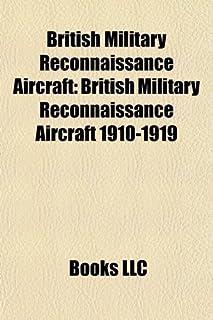 British Military Reconnaissance Aircraft: British Military Reconnaissance Aircraft 1910-1919