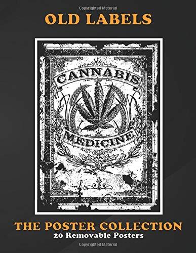 Poster Collection: Old Labels Cannabis Medicine Retroold Label Marijuana Vintage Posters