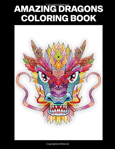 Amazing Dragons Coloring Book: Compact Coloring Book for Teens and Adults, Great for Passing Time, Road Trips or Boring Times