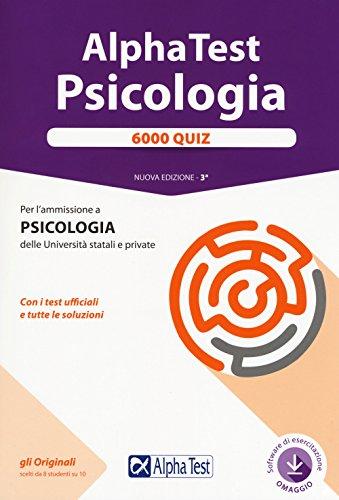 Alpha Test. Psicologia. 6000 quiz. Con software di simulazione