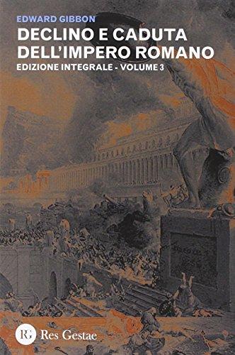 Declino e caduta dell'impero romano. Ediz. integrale: 3