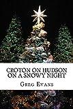 Croton On Hudson On A Snowy Night: Poems