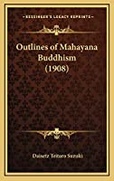 Outlines of Mahayana Buddhism (1908)