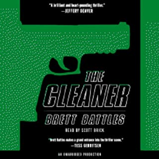 The Cleaner                   Written by:                                                                                                                                 Brett Battles                               Narrated by:                                                                                                                                 Scott Brick                      Length: 12 hrs and 28 mins     3 ratings     Overall 3.7