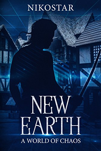 New Earth- A World of Chaos (Book 1) (English Edition)
