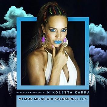 Mi Mou Milas Gia Kalokeria (EDM Version (feat. Nikoletta Karra)