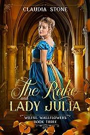 The Rake and Lady Julia (Wilful Wallflowers Book 3)