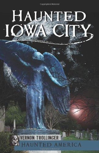 Haunted Iowa City (Haunted America)