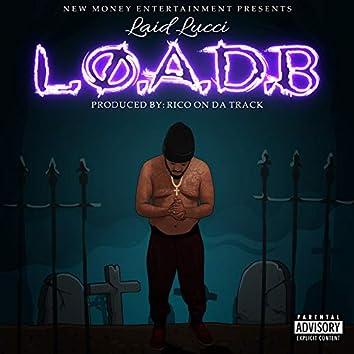 L.O.a.D.B.