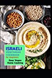 ISRAELI Vegetarian COOKBOOK for beginners Easy Vegan Home Cooking (ISRAELI recipes for beginners)