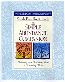 The Simple Abundance Companion: Following Your Authentic Path to Something More by [Sarah Ban Breathnach]