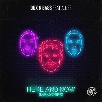 Here & Now (Memories)