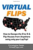 Virtual Flips: How to Escape the 9 to 5 & Flips Houses Anywhere using only a Laptop!