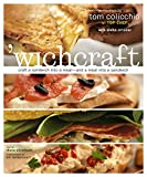 wichcraft: Craft a Sandwich into a Meal--And a Meal into a Sandwich: A Cookbook