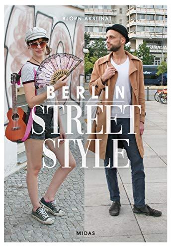 Berlin Street Style - Mode und Menschen in Berlin (Midas Collection)