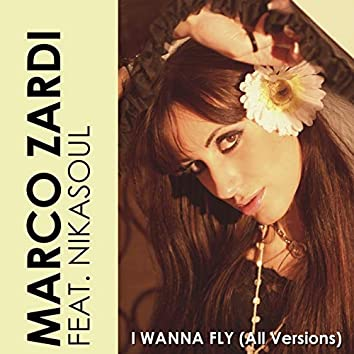 I Wanna Fly (All Versions)