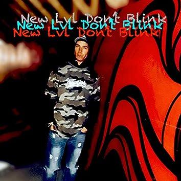 New Lvl Don't Blink