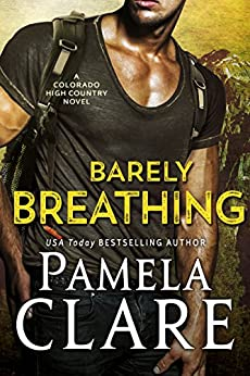 Barely Breathing: A Colorado High Country Novel by [Pamela Clare]