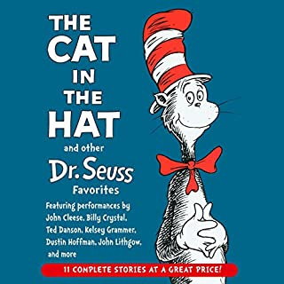 The Cat in the Hat and Other Dr. Seuss Favorites                   Written by:                                                                                                                                 Dr. Seuss                               Narrated by:                                                                                                                                 Kelsey Grammer,                                                                                        John Cleese,                                                                                        John Lithgow,                   and others                 Length: 2 hrs     11 ratings     Overall 4.7