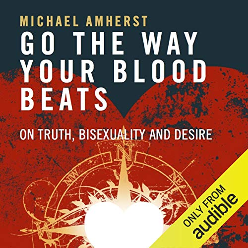Go the Way Your Blood Beats Audiobook By Michael Amherst cover art