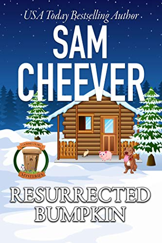 Resurrected Bumpkin: Page-Turning Cozy With Fun and Fabulous Fur Babies (Country Cousin Mysteries Book 7)
