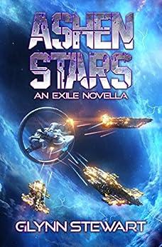 Ashen Stars: An Exile Novella by [Glynn Stewart]