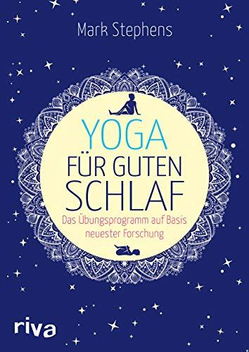 Yoga für guten Schlaf: Das Übungsprogramm auf Basis neuester Forschung