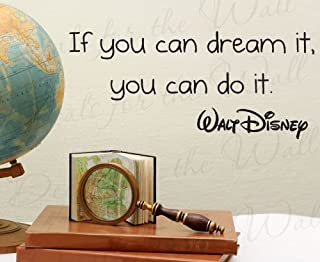 If You Can Dream It You can Do It Walt Disney - Inspirational Motivational Inspiring Kids - Vinyl Sticker Art Mural Letters, Wall Decal Quote, Lettering Decor, Saying Decoration