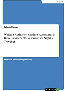 Writer's Authority, Reader's Autonomy in Italo Calvino's If on a Winter's Night a Traveller