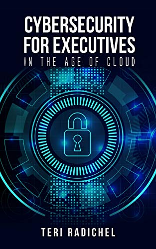 Cybersecurity for Executives in the Age of Cloud by [Teri Radichel]