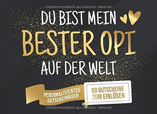 Du Bist Mein Bester Opi Auf Der Welt - Personalisiertes Gutscheinbuch - 50 Gutscheine: Gutscheinheft zum selber Ausfüllen und Verschenken - 25 ... Geburtstag oder als Geschenk zu Weihnachten