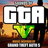 Sounds of GTA 5 (Music Inspired by Grand Theft Auto 5)