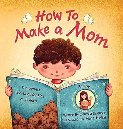 How To Make a Mom