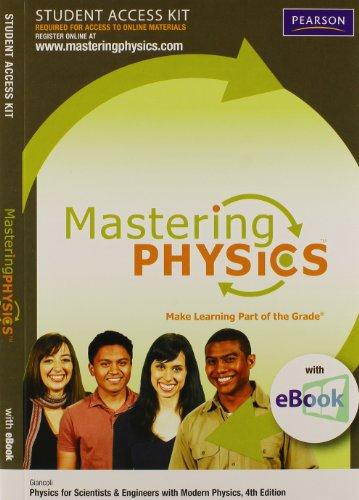Mastering Physics with E-book Student Access Kit for Physics for Scientists & Engineers with Modern Physics (4th Edition)