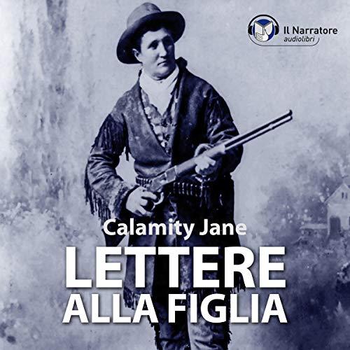 Calamity Jane – Lettere alla figlia (2009) mp3 - 320kbps
