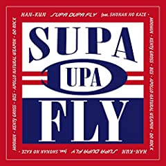 HAN-KUN「SUPA DUPA FLY feat. 湘南乃風, MOOMIN, KENTY GROSS, BES, APOLLO, NATURAL WEAPON, 導楽」のCDジャケット