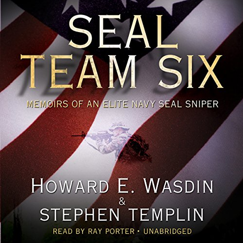 SEAL Team Six     Memoirs of an Elite Navy SEAL Sniper              Written by:                                                                                                                                 Howard E. Wasdin,                                                                                        Stephen Templin                               Narrated by:                                                                                                                                 Ray Porter                      Length: 9 hrs and 35 mins     10 ratings     Overall 4.8