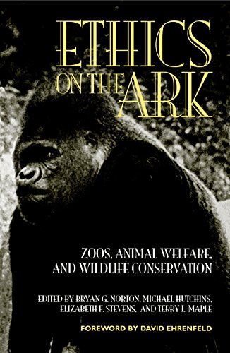 Ethics on the Ark: Zoos, Animal Welfare, and Wildlife Conservation (Zoo & Aquarium Biology & Conservation)