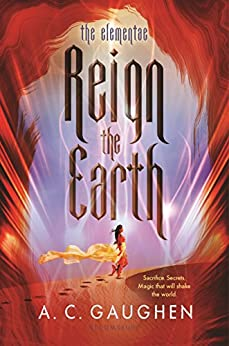 Reign the Earth (The Elementae) by [A. C. Gaughen]