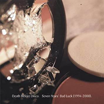 Seven Years' Bad Luck (1994-2000)