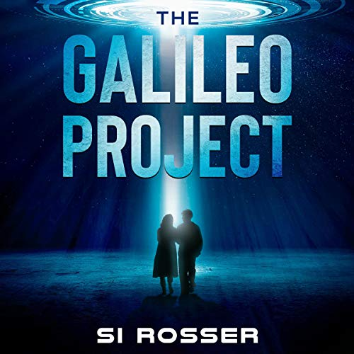 The Galileo Project: Sci-Fi Conspiracy Thriller - Part 1 cover art